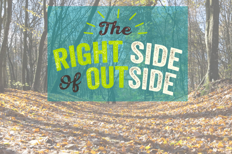 Stay on 'The Right Side of Outside'